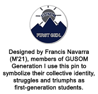 Designed by Francis Navarra (M'21), members of GUSOM Generation I use this pin to symbolize their collective identity, struggles and triumphs as first-generation students.