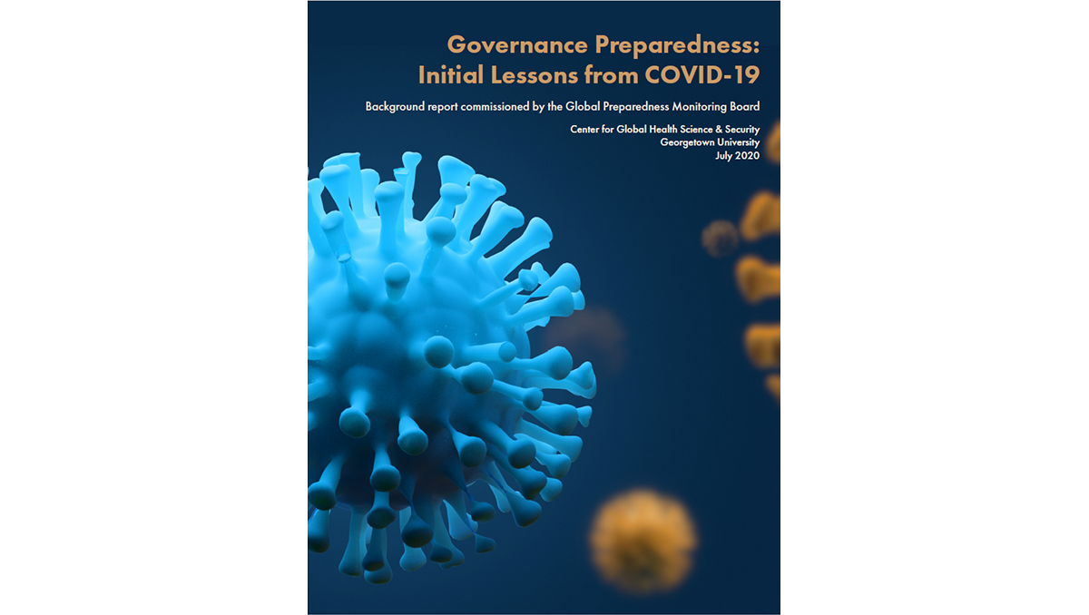 "Image of report cover featuring the words ""Governance Preparedness: Initial Lessons from COVID-19, Background report commissioned by the Global Preparedness Monitoring Board, Center for Global Health Science & Security, Georgetown University, July 2020"""